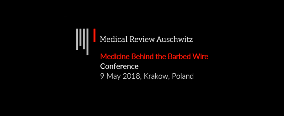 Auschwitz: Medicine Behind the Barbed Wire