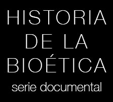 Documental Historia de la Bioética